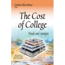 Cost of College: Trends & Analysis by Caroline Olivia Horace, 9781633211308