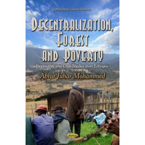 Decentralization, Forest and Poverty: Framework and Case Studies from Ethiopia by Abrar Juhar Mohammed, 9781633212053