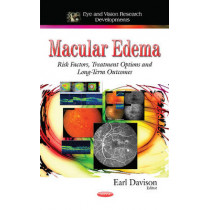 Macular Edema: Risk Factors, Treatment Options and Long-Term Outcomes by Earl Davison, 9781633215849