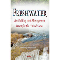 Freshwater: Availability & Management Issues for the United States by Leanne A. Ward, 9781633217768