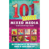 101 More Mixed Media Techniques: An Exploration of the Versatile World of Mixed Media Art by Cherril Doty, 9781633220539