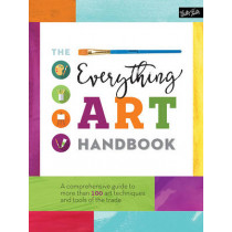The Everything Art Handbook: A comprehensive guide to more than 100 art techniques and tools of the trade by Walter Foster, 9781633221727