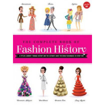 The Complete Book of Fashion History: A Stylish Journey Through History and the Ultimate Guide for Being Fashionable in Every Era by Jana Sedlackova, 9781633221833