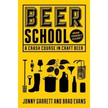 Beer School: A Crash Course in Craft Beer by Jonny Garrett, 9781633533684