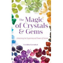 Magic of Crystals and Gems: Unlocking the Supernatural Power of Stones by Cerridwen Greenleaf, 9781633535336