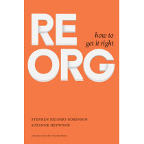 ReOrg: How to Get It Right by Stephen Heidari-Robinson, 9781633692237