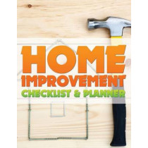 Home Improvement Checklist and Planner by Speedy Publishing LLC, 9781633837263