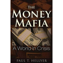 Money Mafia by Paul T. Hellyer, 9781634240062