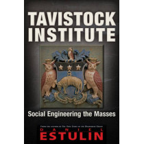 Tavistock Institute: Social Engineering the Masses by Daniel Estulin, 9781634240437