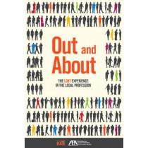Out and About: The LGBT Experience in the Legal Profession by American Bar Association, 9781634251280
