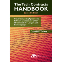 The Tech Contracts Handbook: Cloud Computing Agreements, Software Licenses, and Other it Contracts for Lawyers and Businesspeople by David W Tollen, 9781634251785