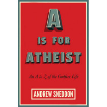 A Is for Atheist by Andrew Sneddon, 9781634310697