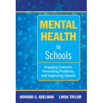 Mental Health in Schools: Engaging Learners, Preventing Problems, and Improving Schools by Howard S. Adelman, 9781634503068