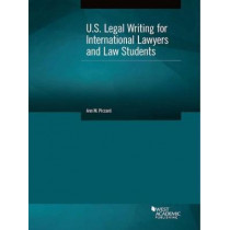 U.S. Legal Writing for International Lawyers and Law Students by Ann Piccard, 9781634594721