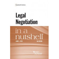 Legal Negotiation in a Nutshell by Larry Teply, 9781634597623