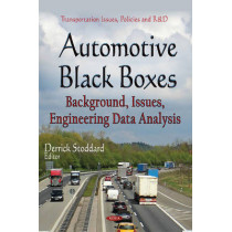 Automotive Black Boxes: Background, Issues, Engineering Data Analysis by Derrick Stoddard, 9781634630603