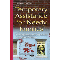 Temporary Assistance for Needy Families: Promising Employment Approaches & Program Provisions by Salvatore Hoffman, 9781634826129