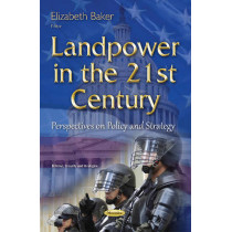 Landpower in the 21st Century: Perspectives on Policy & Strategy by Elizabeth Baker, 9781634831727