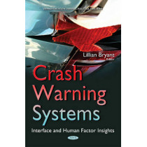 Crash Warning Systems: Interface & Human Factor Insights by Lillian Bryant, 9781634839723