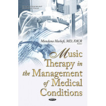 Music Therapy in the Management of Medical Conditions by Mandana Hashefi, 9781634844925