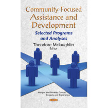 Community-Focused Assistance & Development: Selected Programs & Analyses by Theodore Mclaughlin, 9781634847292