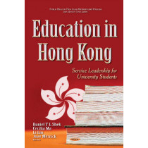 Education in Hong Kong: Service Leadership for University Students by Daniel T. L. Shek, 9781634849289