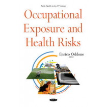 Occupational Exposure & Health Risks by Enrico Oddone, 9781634850735