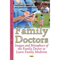 Family Doctors: Images & Metaphors of the Family Doctor to Learn Family Medicine by Jose Luis Turabian, 9781634851763