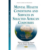 Mental Health Conditions & Services in Selected African Countries: Implications for Social Work & Human Services Professions by Marie-Antoinette Sossou, 9781634852760