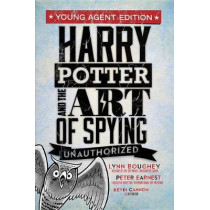 Harry Potter and the Art of Spying: Young Agent Edition by Lynn Boughey, 9781634890458
