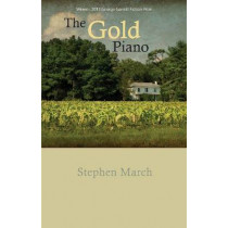 The Gold Piano by Stephen March, 9781680030082