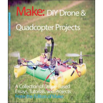 DIY Drone and Quadcopter Projects by The Editors of Make, 9781680451290