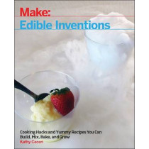 Edible Inventions by Kathy Ceceri, 9781680452099
