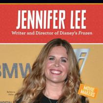 Jennifer Lee: Writer and Director of Disney's Frozen by Rebecca Felix, 9781680781847