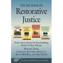 The Big Book of Restorative Justice: Four Classic Justice & Peacebuilding Books in One Volume by Howard Zehr, 9781680990560