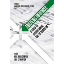 Analyzing Influences: Research on Decision Making and the Music Education Curriculum by Mark Robin Campbell, 9781681231389