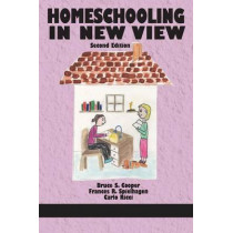 Homeschooling in New View by Bruce S. Cooper, 9781681233505
