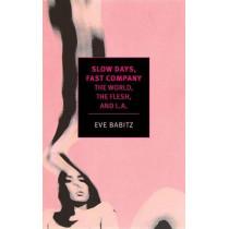 Slow Days, Fast Company by Eve Babitz, 9781681370088
