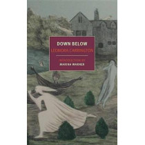 Down Below by Leonora Carrington, 9781681370606