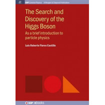 The Search and Discovery of the Higgs Boson by Roberto Flores Castillo, 9781681740140