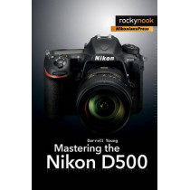 Mastering the Nikon D500 by Darrell Young, 9781681981222