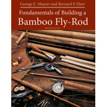 Fundamentals of Building a Bamboo Fly-Rod by Bernard P. Elser, 9781682680308