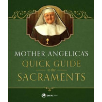 Mother Angelica's Quick Guide to the Sacraments by M, 9781682780060
