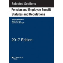 Pension and Employee Benefit Statutes and Regulations: Selected Sections by Sean Anderson, 9781683284611