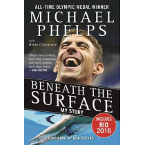 Beneath the Surface: My Story by Michael Phelps, 9781683580874