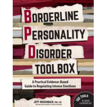 Borderline Personality Disorder Toolbox: A Practical Evidence-Based Guide to Regulating Intense Emotions by Jeff Riggenbach, 9781683730057