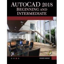 AutoCAD 2018: Beginning and Intermediate by Munir M. Hamad, 9781683920410