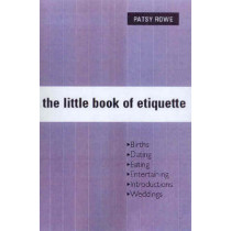 The Little Book of Etiquette by Patsy Rowe, 9781741102406