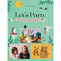 Let's Party: Unique Kids' Birthday Party Ideas by Martine Lleonart, 9781741175288