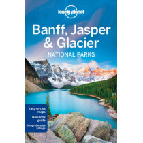 Lonely Planet Banff, Jasper and Glacier National Parks by Lonely Planet, 9781742206189